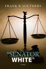 """""""Senator White"""""""