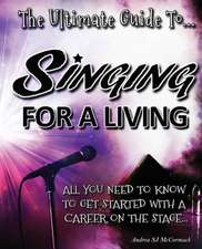 The Ultimate Guide to Singing for a Living