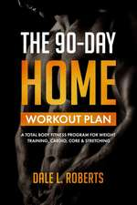 The 90-Day Home Workout Plan