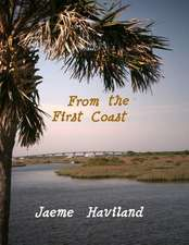From the First Coast