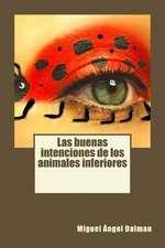 Las Buenas Intenciones de Los Animales Inferiores