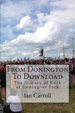 From Donington to Download