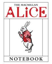 The MacMillan Alice White Rabbit Notebook:  Alice's Adventure's in Wonderland and Through the Looking Glass