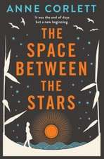 Corlett, A: The Space Between the Stars