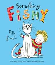 Dunbar, P: Something Fishy