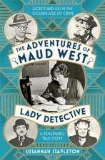 Stapleton, S: The Adventures of Maud West, Lady Detective