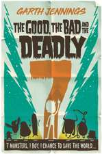 Jennings, G: Good, the Bad and the Deadly 7