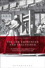 The Law Emprynted and Englysshed: The Printing Press as an Agent of Change in Law and Legal Culture 1475-1642