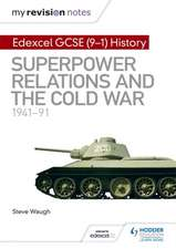 My Revision Notes: Edexcel GCSE History: Superpower relations an the Cold War