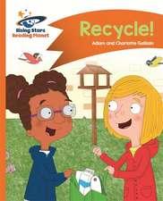Reading Planet - Recycle! - Orange: Comet Street Kids