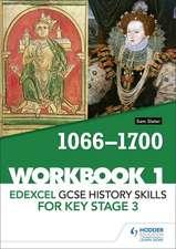 Edexcel GCSE History skills for Key Stage 3: Workbook 1 1066-1700