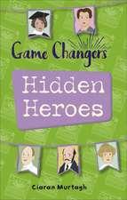 Murtagh, C: Reading Planet KS2 - Game-Changers: Hidden Heroe