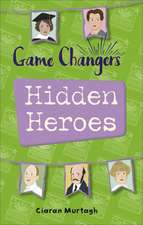 Reading Planet KS2 - Game-Changers: Hidden Heroes - Level 2: Mercury/Brown band