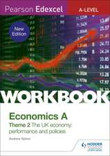 Pearson Edexcel A-Level Economics A Theme 2 Workbook: The UK economy - performance and policies (new edition)