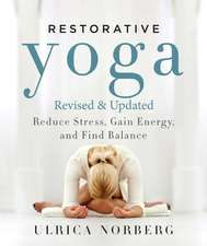 Restorative Yoga: Reduce Stress, Gain Energy, and Find Balance