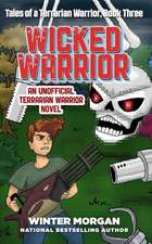 Wicked Warrior: Tales of a Terrarian Warrior, Book Three