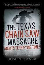 The Texas Chain Saw Massacre: The Film That Terrified a Rattled Nation