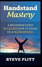 Handstand Mastery