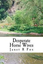 Desperate Horse Wives