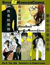 The Super Easy Mandarin Chinese Handbook