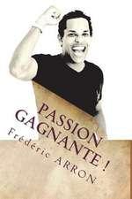 Passion Gagnante !