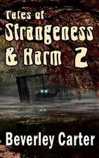 Tales of Strangeness and Harm 2