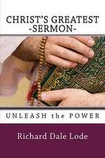 Christ's Greatest Sermon