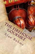 The Firehouse Gourmet