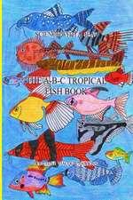 The A-B-C Tropical Fish Book
