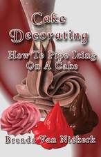 Cake Decorating - How to Pipe Icing on a Cake