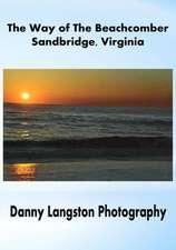 The Way of the Beachcomber - Sandbridge, Virginia