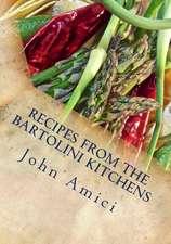 Recipes from the Bartolini Kitchens