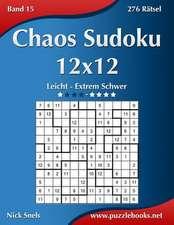 Chaos Sudoku 12x12 - Leicht Bis Extrem Schwer - Band 15 - 276 Ratsel