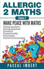 Allergic 2 Maths, Volume 2