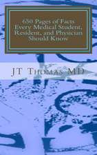 650 Pages of Facts Every Medical Student, Resident, and Physician Should Know