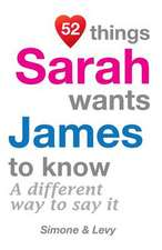 52 Things Sarah Wants James to Know