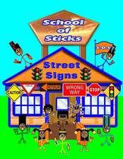 School of Sticks Street Signs