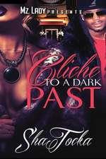 Cliche to a Dark Past