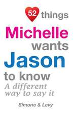 52 Things Michelle Wants Jason to Know