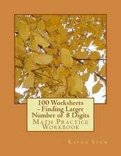 100 Worksheets - Finding Larger Number of 8 Digits