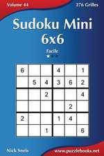 Sudoku Mini 6x6 - Facile - Volume 44 - 276 Grilles