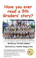 Have You Ever Read a 5th Graders' Story?
