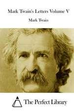 Mark Twain's Letters Volume V