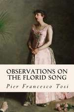 Observations on the Florid Song