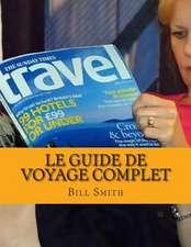 Le Guide de Voyage Complet