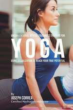 Unconventional Mental Toughness Training for Yoga