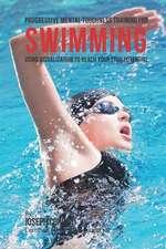 Progressive Mental Toughness Training for Swimming