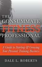 The Consummate Fitness Professional