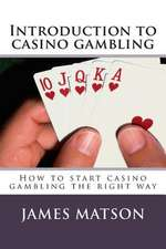 Introduction to Casino Gambling