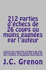 212 Parties D'Echecs de 26 Coups Ou Moins Gagnees Par L'Auteur